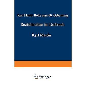 Sozialstruktur im Umbruch Karl Martin Bolte zum 60. Geburtstag von Hradil & Stefan