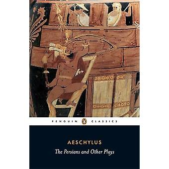 The Persians and Other Plays by Aeschylus & Alan H. Sommerstein