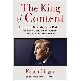 The King of Content - Sumner Redstone's Battle for Viacom - CBS - and