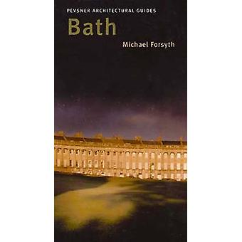 Bath - Pevsner City Guide by Michael Forsyth - 9780300101775 Book