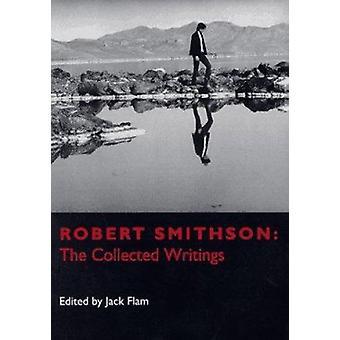 Robert Smithson - los escritos recogidos por Robert Smithson - Jack Fla