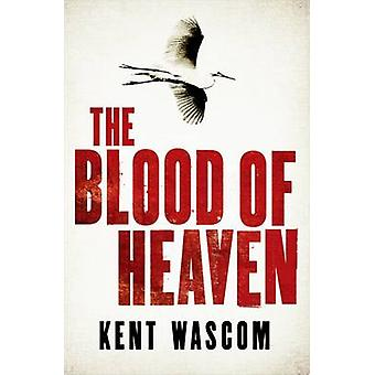 The Blood of Heaven (Main) by Kent Wascom - 9781611855661 Book