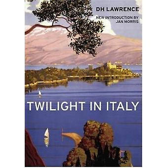 Twilight in Italy by D. H. Lawrence - Jan Morris - 9781780769653 Book
