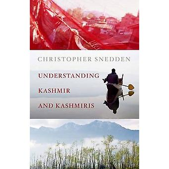 Understanding Kashmir and Kashmiris by Christopher Snedden - 97818490