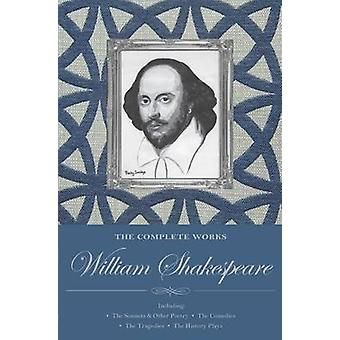 Le Complete Works of William Shakespeare (nouvelle édition) par William Sh