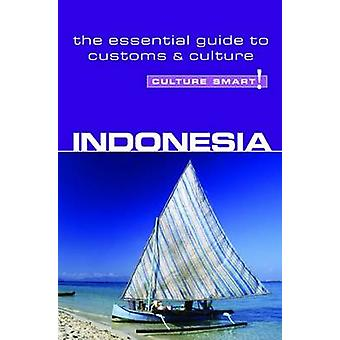 Indonesia - Culture Smart! - The Essential Guide to Customs and Cultur