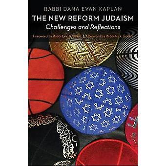 Le nouveau judaïsme réformé - Challenges and Reflections by Dana Evan Kapla