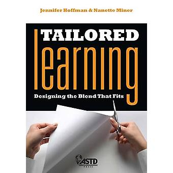 Tailored Learning - Designing the Blend That Fits by Jennifer Hoffman