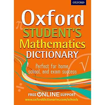 Oxford Students Mathematics Dictionary by Oxford Dictionaries - 97801