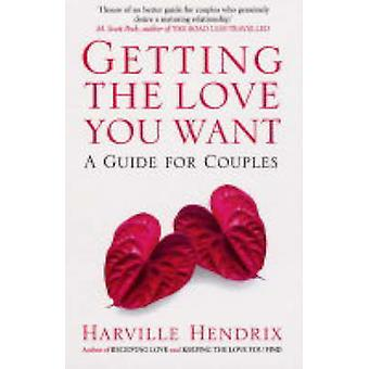 Getting the Love You Want - A Guide for Couples by Harville Hendrix -
