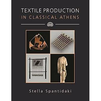 Textielproductie in het klassieke Athene door Stella Spantidaki - 9781785