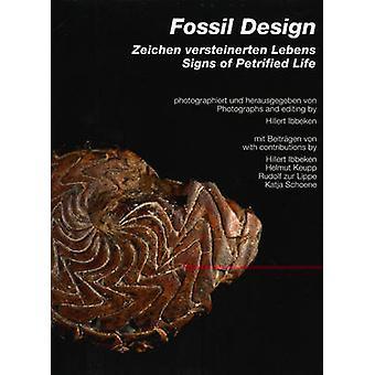 Fossil Design - Zeichen Versteinerten Lebens / Signs of Petrified Life