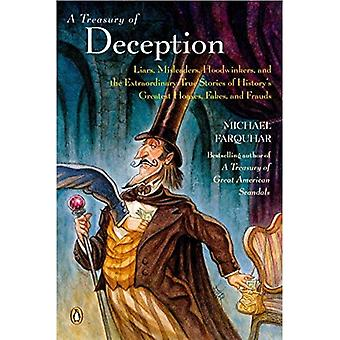 A Treasury of Deception: Liars, Misleaders, Hoodwinkers and the Extraordinary True Stories of History's Greatest Hoaxes, Fakes and Frauds