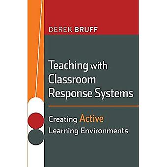 Undervisning med klassrummet responssystem: skapa aktiva lärande miljöer (JB-Anker-serien)