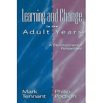 Learning and Change in the Adult Years: A Developmental Perspective (Jossey-Bass Higher and Adult Education)