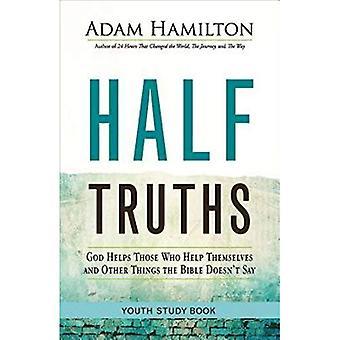 Demi vérités jeunes étudient le livre: Dieu aide ceux qui s'aident eux-mêmes et autres choses que la Bible ne dit pas