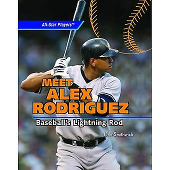 Meet Alex Rodriguez: Baseball's Lightning Rod (All-Star Players)