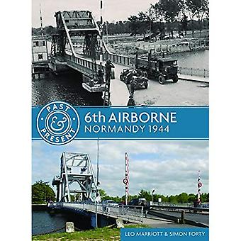 6th Airborne: Normandy 1944 (Past & Present)