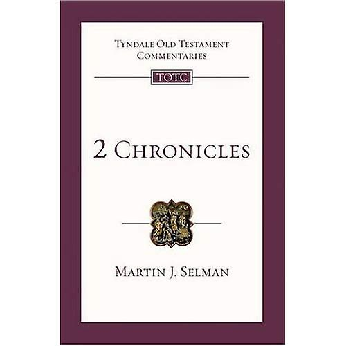 2 Chronicles: An Introduction and Survey (Tyndale Old Testament Commentaries)