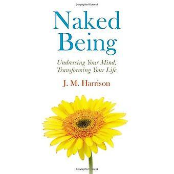 Être nue: Elle se déshabille, votre esprit, transformer votre vie