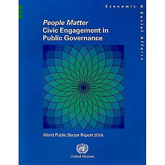 World Public Sector Report: People Matter, Civic Engagement in Public Governance, 2008
