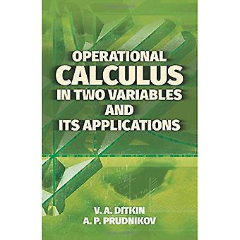 Operational Calculus in Two� Variables and Its Applications
