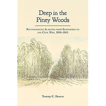 Deep in the Piney Woods: Southeastern Alabama from Statehood to the Civil War, 1800-1865