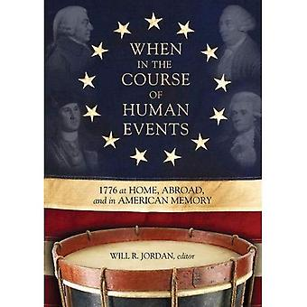 When In the Course of Human Events: 1776 at Home, Abroad, and in American Memory (The A.V. Elliott Conference)