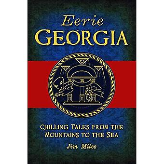 Eerie Georgia: Chilling Tales from the Mountains to the Sea (American Legends)