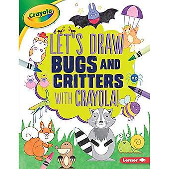 Let's Draw Bugs and Critters with Crayola (R) !