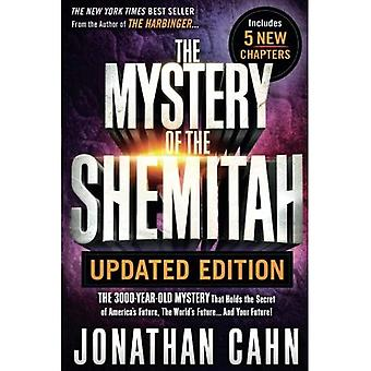 The Mystery of the Shemitah Updated Edition: The 3,000-Year-Old Mystery That Holds the Secret of America's Future, the World's Future...and Your Future!