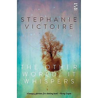 The Other World, It Whispers