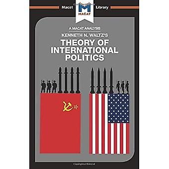 Theory of International Politics (The Macat Library)