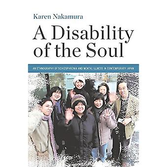 A Disability of the Soul - An Ethnography of Schizophrenia and Mental