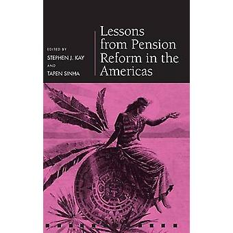 Lessons from Pension Reform in the Americas by Kay & Stephen J
