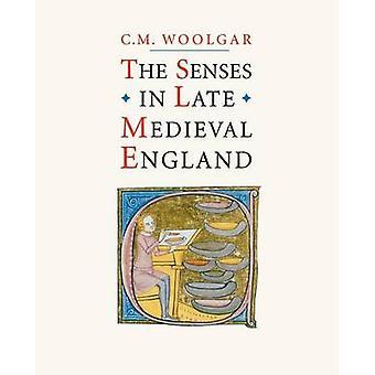 The Senses in Late Medieval England by Woolgar & C. M.