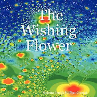 La fleur qui souhaitent par PhillipsCermak & Mosetta Penick