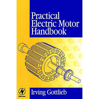 Practical Electric Motor Handbook by Gottlieb & Irving