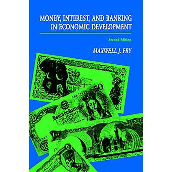 Money Interest and Banking in Economic Development by Fry & Maxwell J.