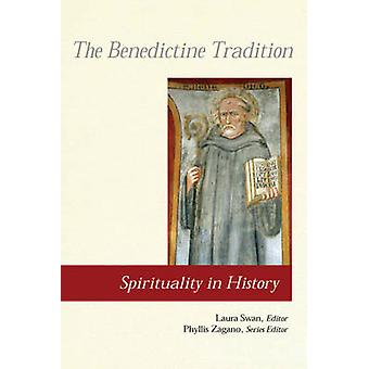 The Benedictine Tradition by Swan & Laura