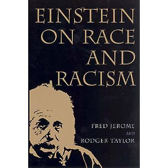 Einstein on Race and Racism Einstein on Race and Racism First Paperback Edition by Jerome & Fred