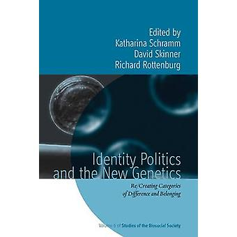 Identity Politics and the New Genetics Re by Schramm & Katharina