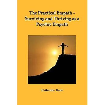 De praktische Empath overleven en bloeiende als een psychische Empath door Kane & Catharina