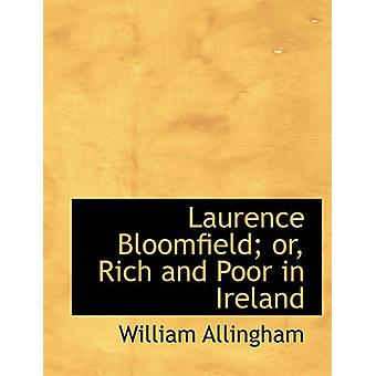 Laurence Bloomfield or Rich and Poor in Ireland by Allingham & William