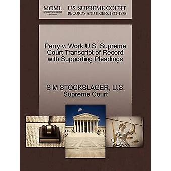 Perry v. Work U.S. Supreme Court Transcript of Record with Supporting Pleadings by STOCKSLAGER & S M