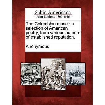Den colombianska musa ett urval av amerikansk poesi från olika författare av etablerat rykte. av anonym