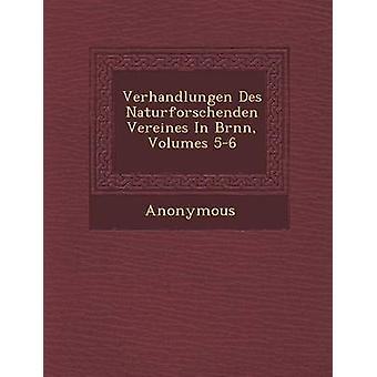 Verhandlungen Des Naturforschenden Vereines in Br NN Volumes 56 by Anonymous