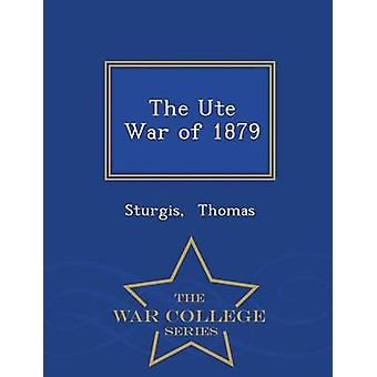 The Ute War of 1879  War College Series by Thomas & Sturgis