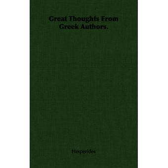 Great Thoughts from Greek Authors. by Hesperides