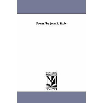 Dikter av John B. Tabb. av Tabb & John B. John Banister
